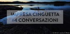 Impresa Cinguetta #4 - Conversazioni
