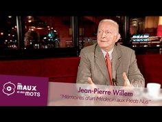 Jean-Pierre Willem - Mémoires d'un Médecin aux Pieds Nus