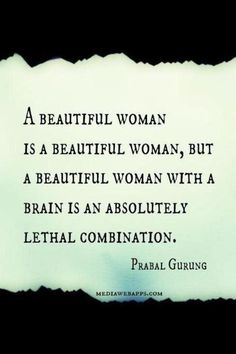 A beautiful woman with brains! #quotes