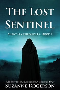 The Lost Sentinel (Silent Sea Chronicles #1) by Suzanne Rogerson