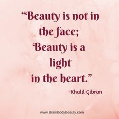 beauty is not in the face beauty is a light in the heart - Google Search