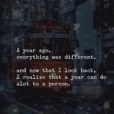 Positive Quotes : QUOTATION – Image : Quotes Of the day – Description A year ago everything was different. Sharing is Power – Don't forget to share this quote ! Quotes Deep Feelings, Mood Quotes, Positive Quotes, Positive Mindset, Wisdom Quotes, True Quotes, Best Quotes, Qoutes, Ignore Quotes