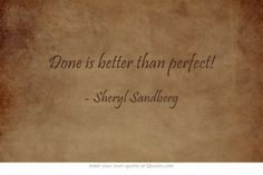 Done is better than perfect! #quote #innerclout