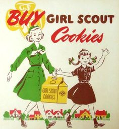 1950s Girl Scout Cookies ... also the 1960s ... the world was still safe enough to go door-to-door to sell enough cookies to get your badge ...