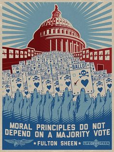 """""""Moral principles do not depend on a majority vote. Wrong is wrong, even if everybody is wrong. Right is right, even if nobody is right."""" - Venerable Fulton J. Sheen, 1953 #Catholic #Quote"""