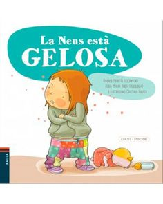 """Andreu Martin. """"La Neus està gelosa"""". Editorial Baula (0 a 4 anys). Está también en castellano"""