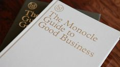 The Monocle Guide To Good Business - Monocle - Print - Shop Things To Buy, The Book, Presentation, Inspiration, Prints, Books, Business Leaders, Design, Fashion