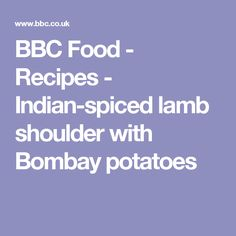 BBC Food - Recipes - Indian-spiced lamb shoulder with Bombay potatoes
