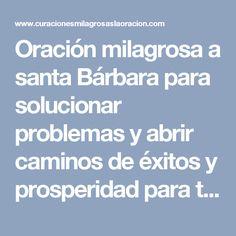 Oración milagrosa a santa Bárbara para solucionar problemas y abrir caminos de éxitos y prosperidad para tu Vida. Santa Bárbara, Poder Divino, En tiempos de