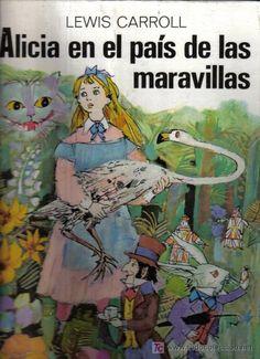 ALICIA EN EL PAÍS DE LAS MARAVILLAS.- ED. ATLÁNTIDA-BUENOS AIRES.- 1972.   ilustraciones de aniano lisa