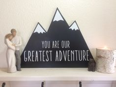 "Nursery sign I made by hand. ""You are our greatest adventure."" Diy home decor"