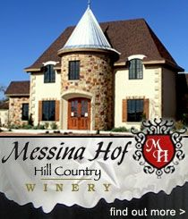 Messina Hof Winery Hill Country - the most awarded Texas wine!  Messina Hof Winery & Resort, a Texas vineyard established in 1977 by Paul & Merrill Bonarrigo, is rooted in the union of 2 family heritages. Winemaker Paul Bonarrigo's family dates back 7 generations to Messina, Sicily. Merrill's family is from Hof, Germany.  http://www.messinahof.com/index_main.php