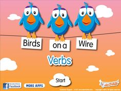 Birds on a Wire: Verbs ($0.99) Learn what verbs are with this language arts, Common Core standards aligned app.    Students will learn to:   • Define a verb as an action word   • Identify verbs as distinct from other parts of speech   • Write sentences using verbs from a word bank    Grade Level(s)  1 2 3