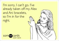 took my bracelets off and this is the first thought that popped into my head when asked to go out. lol