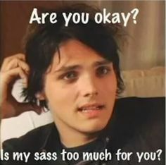 Gerard way and his sass- nope, there will never be enough sass from gerard