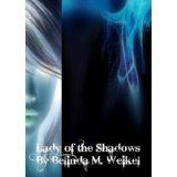 Lady of the Shadows (Shadow and Water) (Kindle Edition)By Belinda Weikel