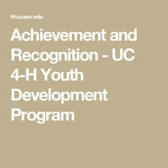 Achievement and Recognition - UC 4-H Youth Development Program