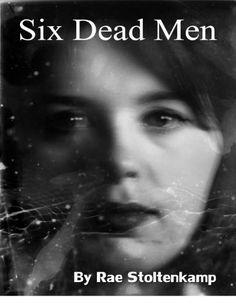 Six Dead Men by Rae Stoltenkamp http://www.amazon.com/dp/B00934YAWI/ref=cm_sw_r_pi_dp_zR7Cvb1ES3DRS