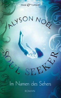 Soul Seeker 3 - Im Namen des Sehers von Alyson Noël