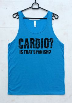 Weightlifting tank top Cardio is that Spanish Sport shirt Fitness jersey Work out tank Cardio shirt Gym clothing Gym tank top Workout of day