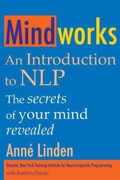 Mindworks: An introduction to NL by Anne Linden. $13.57. Publisher: Crown House Publishing (April 28, 2008). Author: Anne Linden. 288 pages. Using the amazingly effective tools of Neuro Linguistic Programming (NLP) Mindworks shows you how to unlock the resources, abilities and creativity that you already have in order to accomplish whatever you want to do and take control of your life.                            Show more                               Show less