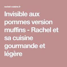 Invisible aux pommes version muffins - Rachel et sa cuisine gourmande et légère