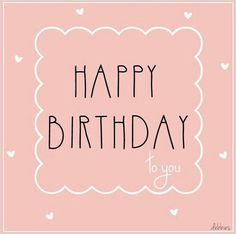 happy birthday in pink Birthday Images For Her, Birthday Wishes For Her, Birthday Blessings, Birthday Posts, Birthday Wishes Quotes, Happy Birthday Pictures, Happy Birthday Messages, Birthday Love, Happy Birthday Greetings