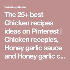 The 25+ best Chicken recipes ideas on Pinterest | Chicken recepies, Honey garlic sauce and Honey garlic chicken