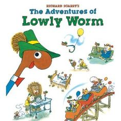 Richard Scarry's The Adventures of Lowly Worm: M can't get enough of LOWLY WORM!