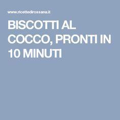 BISCOTTI AL COCCO, PRONTI IN 10 MINUTI