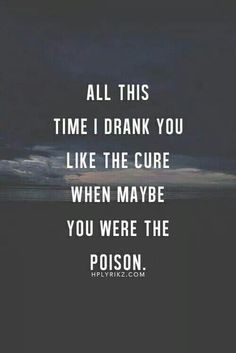 You were the poison