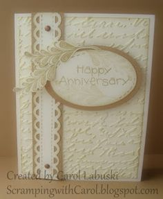 Anniversary card by Carol Labuski.... must CASE this for Brad :)