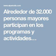 Alrededor de 32.000 personas mayores participan en los programas y actividades…