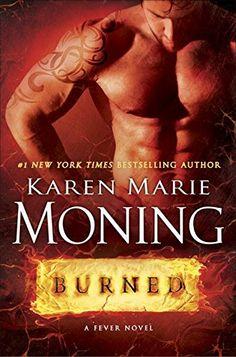 Burned: A Fever Novel: Karen Marie Moning: 9780385344418: Amazon.com: Books