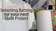 Selecting Batting for your next Quilt Project | Craft Test Dummies