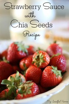 strawberry sauce with Chia seeds http://mysoulfulhome.com