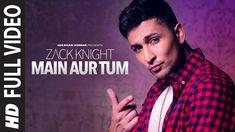 Zack Knight: Main Aur Tum Full Video | New Single 2015 | T-Series