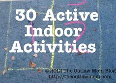 30 Indoor Activities for Kids! So many fun active ways to learn and release energy on rainy or indoor days. What's your favorite indoor activity with your kids?
