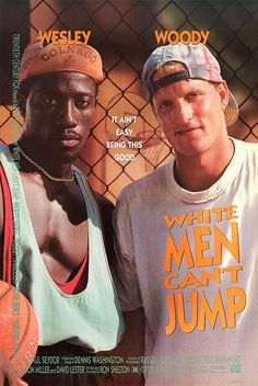 WHITE MEN CAN'T JUMP provides a fresh take on the sports comedy genre, with a clever script and a charismatic trio of leads. (1992)