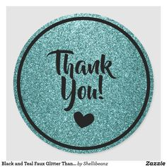 Shop Black and Teal Faux Glitter Thank You Classic Round Sticker created by Shellibeanz. Thank You Labels, Thank You Stickers, Round Stickers, Cool Gifts, Custom Stickers, Party Supplies, Activities For Kids, Teal, Diy Projects