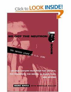 We Got the Neutron Bomb: The Untold Story of L.A. Punk: Amazon.co.uk: Marc Spitz, Brendan Mullen, Brenden Mullen: Books