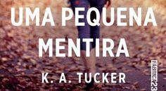 Uma Pequena Mentira continua muito bem escrito e muito potencial para uma boa história. K.A. Tucker escreve um livro bom, mas despretensioso.
