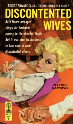 Discontented Wives // pulp art erotic romance vintage cover