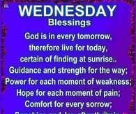 This blessing goes out to all of you with my prayers and wishes for you to have a wonderful day. Tuck these blessings inside your heart! Many blessings, Cherokee Billie Happy Wednesday Quotes, Good Morning Wednesday, Good Morning Prayer, Morning Blessings, Good Morning Good Night, Morning Prayers, Good Morning Quotes, Blessed Wednesday, Wonderful Wednesday