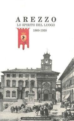 #Arezzo. Lo spirito del luogo (1800-1930).