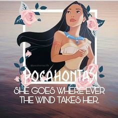 """You know Pocahontas, she has her mother's spirit. She goes wherever the wind takes her."" Beautiful edit from Pocahontas Tattoo, Disney Pocahontas, Pocahontas Quotes, Princess Pocahontas, Pocahontas Pictures, Princess Celestia, Princess Jasmine, Princess Bubblegum, Disney Time"