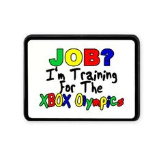 """""""Job? I'm Training For The Xbox Olympics"""" Tow Hitch Cover"""
