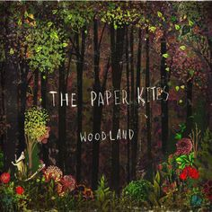 Woodland - The Paper Kites.  Realllllllyyyy want this album. :)