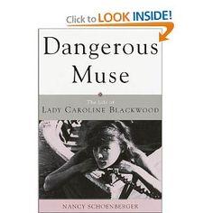 Dangerous Muse: The Life of Lady Caroline Blackwood