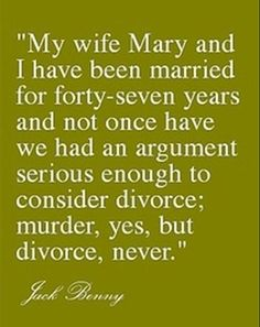 Murder, yes, but divorce, never.